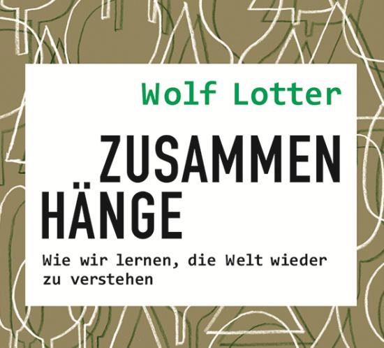 Wolf Lotter - Zusammenhänge ; Rezension